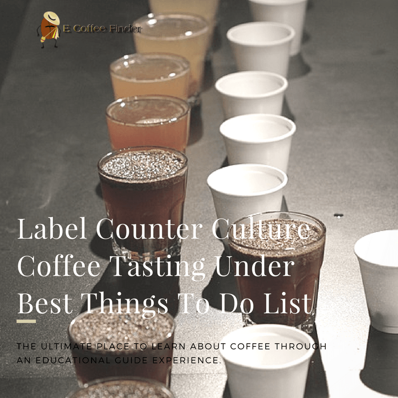 Label Counter Culture Coffee Tasting Under Best Things To Do List eCoffeeFinder