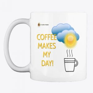 Coffee Makes My Day Mug