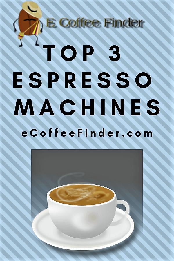 Top 3 Espresso Machines eCoffeeFinder