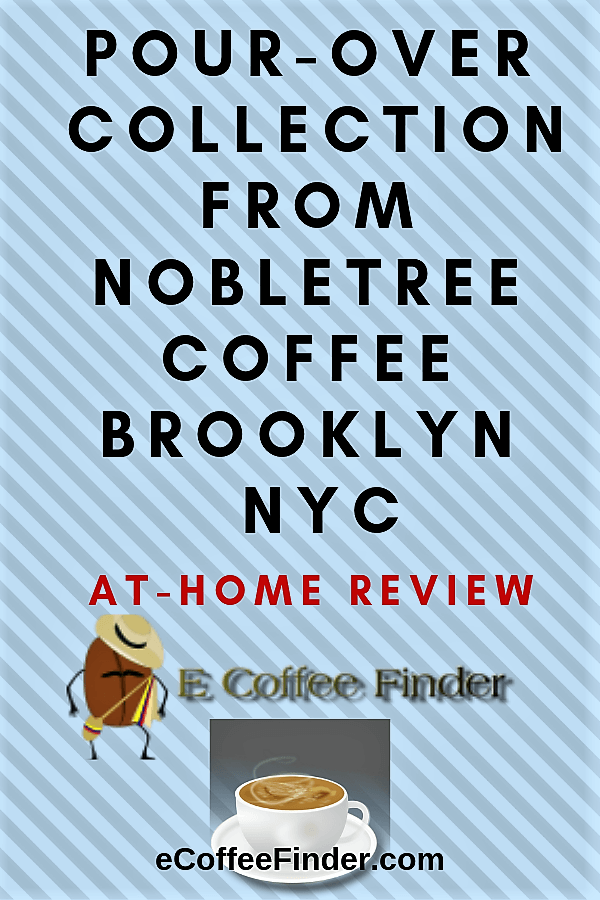 Pour-over Collection From Nobletree Coffee Brooklyn NYC At-Home Review eCoffeeFinder